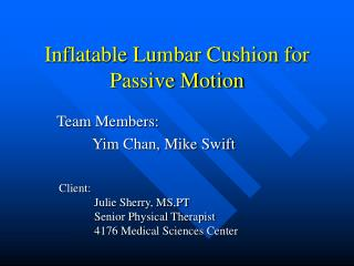 Inflatable Lumbar Cushion for Passive Motion