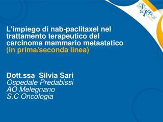 Dott.ssa  Silvia Sari  Ospedale Predabissi  AO Melegnano S.C Oncologia