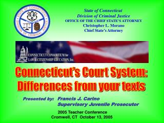 State of Connecticut  Division of Criminal Justice OFFICE OF THE CHIEF STATE�S ATTORNEY