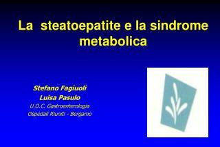 La  steatoepatite e la sindrome metabolica