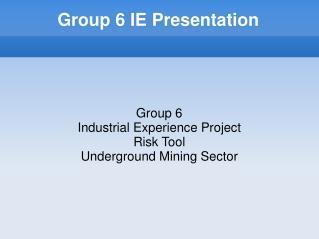 Group 6 IE Presentation