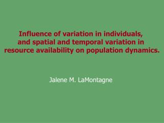 Influence of variation in individuals,  and spatial and temporal variation in