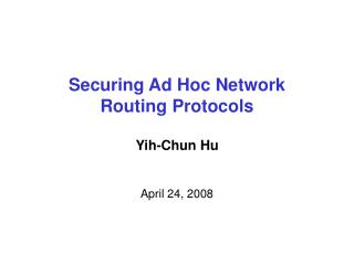Securing Ad Hoc Network  Routing Protocols