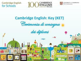Cambridge English: Key (KET) Cerimonia di consegna dei diplomi