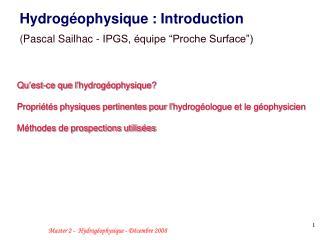 Qu est-ce que l hydrog ophysique  Propri t s physiques pertinentes pour l hydrog ologue et le g ophysicien  M thodes de