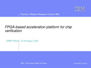 FPGA-based acceleration platform for chip verification