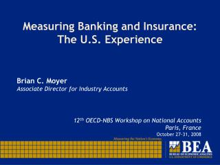 Measuring Banking and Insurance:   The U.S. Experience