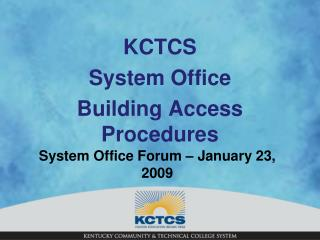 System Office Forum   January 23, 2009