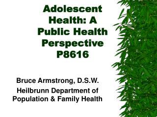 Adolescent Health: A Public Health Perspective P8616