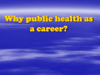 Why a Career in Public Health