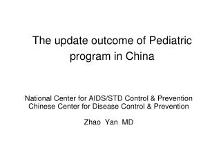 The update outcome of Pediatric program in China