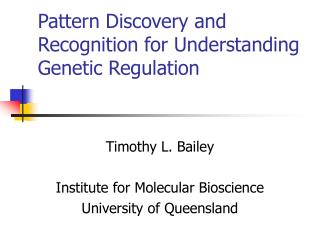 Pattern Discovery and Recognition for Understanding Genetic Regulation