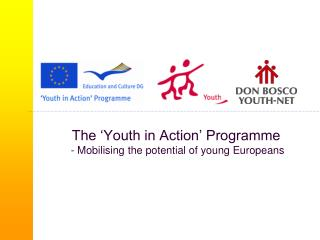 The 'Youth in Action' Programme  - Mobilising the potential of young Europeans