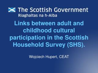 Links between adult and childhood cultural participation in the Scottish Household Survey (SHS).
