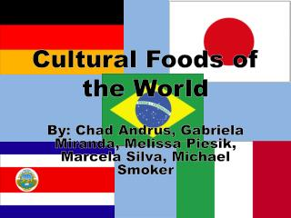 Cultural Foods of the World