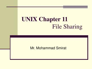 UNIX Chapter 11 	              File Sharing