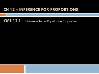 Ch 12 � Inference for Proportions YMS 12.1