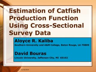 Estimation of Catfish Production Function Using Cross-Sectional Survey Data