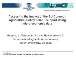 Buysse, J., Verspecht, A., Van Huylenbroeck G.        Department of agricultural economics,