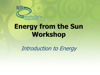 Energy from the Sun Workshop Introduction  to Energy