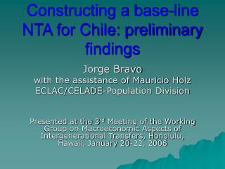 Constructing a base-line NTA for Chile: preliminary findings