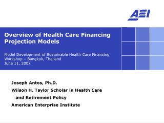 Model Development of Sustainable Health Care Financing Workshop – Bangkok, Thailand June 11, 2007