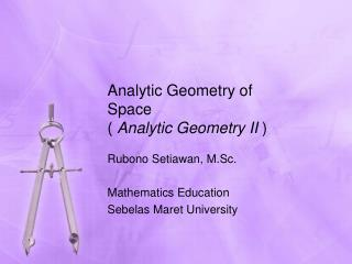 Analytic Geometry of Space  (  Analytic Geometry II  )