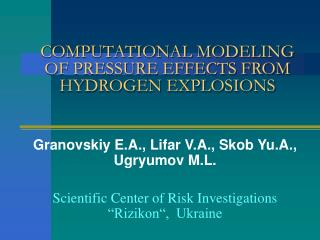 COMPUTATIONAL MODELING OF PRESSURE EFFECTS FROM HYDROGEN EXPLOSIONS