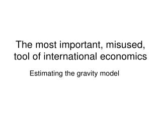 The most important, misused, tool of international economics