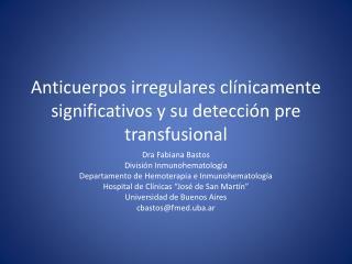 Anticuerpos irregulares clínicamente significativos y su detección pre transfusional