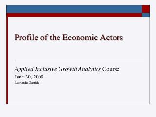 Profile of the Economic Actors
