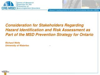 Consideration for Stakeholders Regarding Hazard Identification and Risk Assessment as Part of the MSD Prevention Strateg
