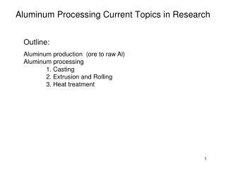 Aluminum Processing Current Topics in Research