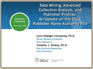 Lynn Silipigni Connaway, Ph.D. Senior Research Scientist OCLC Research Timothy J. Dickey, Ph.D.