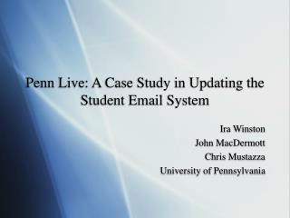Penn Live: A Case Study in Updating the Student Email System