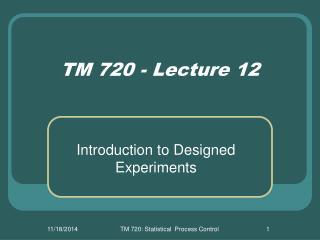 TM 720 - Lecture 12