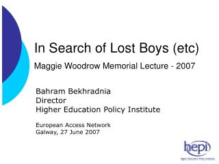 In Search of Lost Boys (etc) Maggie Woodrow Memorial Lecture - 2007