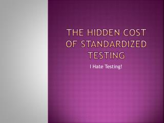 The Hidden Cost of standardized Testing