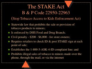 The STAKE Act B & P Code 22950-22963 ( Stop Tobacco Access to Kids Enforcement Act)