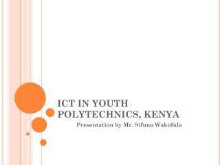 ICT IN YOUTH POLYTECHNICS, KENYA