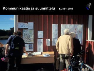 Kommunikaatio ja suunnittelu  KL 24.11.2004
