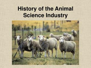 History of the Animal Science Industry