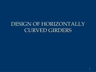 DESIGN OF HORIZONTALLY CURVED GIRDERS