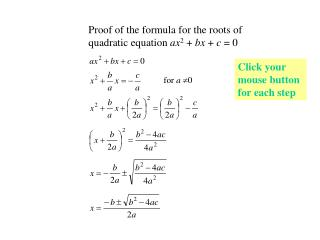 Proof of the formula for the roots of quadratic equation  ax 2  +  bx  +  c  = 0