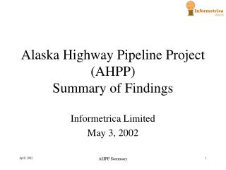 Alaska Highway Pipeline Project (AHPP) Summary of Findings