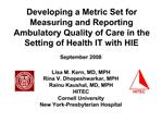 Developing a Metric Set for Measuring and Reporting Ambulatory Quality of Care in the Setting of Health IT with HIE