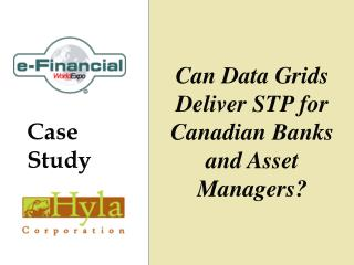 Can Data Grids Deliver STP for Canadian Banks and Asset Managers?