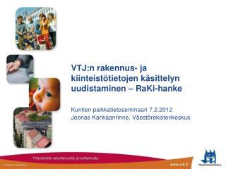 VTJ:n  rakennus- ja kiinteistötietojen käsittelyn uudistaminen –  RaKi-hanke