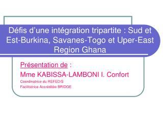 Défis d'une intégration tripartite: Sud et Est-Burkina, Savanes-Togo et Uper-East Region Ghana