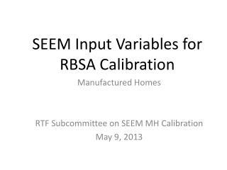 SEEM Input  V ariables for  RBSA Calibration